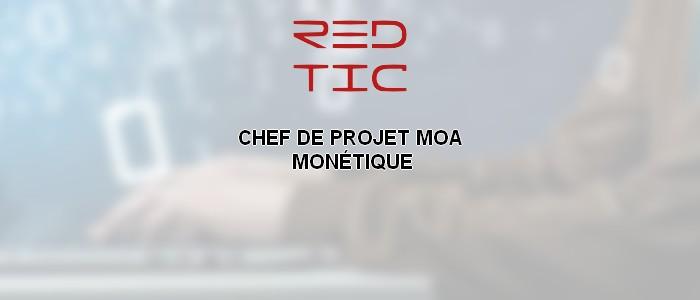 CHEF DE PROJET MOA MONÉTIQUE