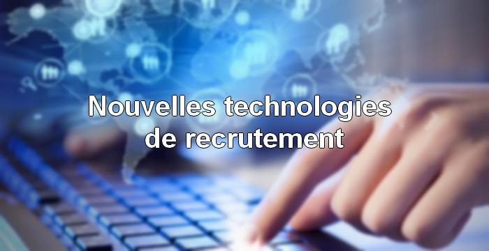 Les nouvelles technologies au service du recrutement