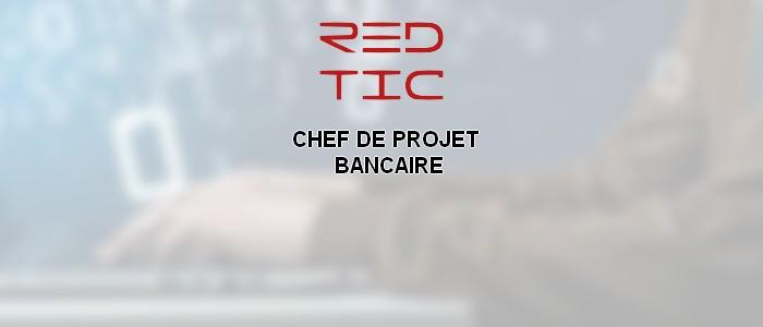 CHEF DE PROJET BANCAIRE