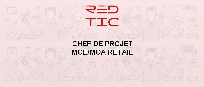 CHEF DE PROJET MOE/MOA RETAIL