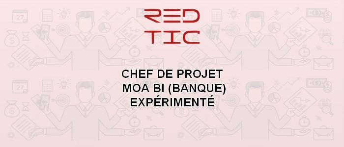 CHEF DE PROJET MOA BI EXPÉRIMENTÉ (Banque)