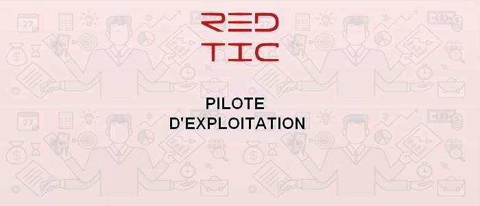 PILOTE D'EXPLOITATION