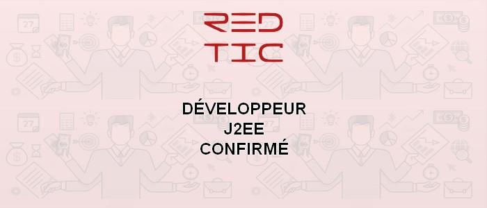 DÉVELOPPEUR J2EE CONFIRMÉ (secteur des TIC)