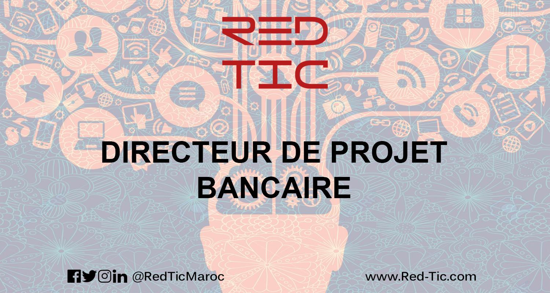 DIRECTEUR DE PROJET BANCAIRE (MOBILE PAIEMENT)