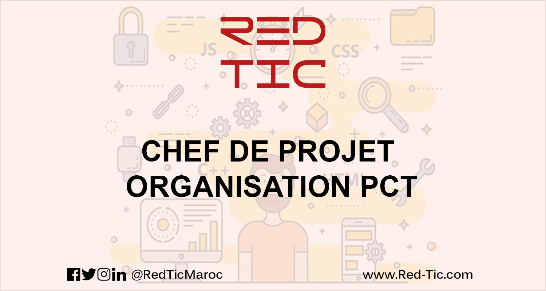 CHEF DE PROJET ORGANISATION PCT