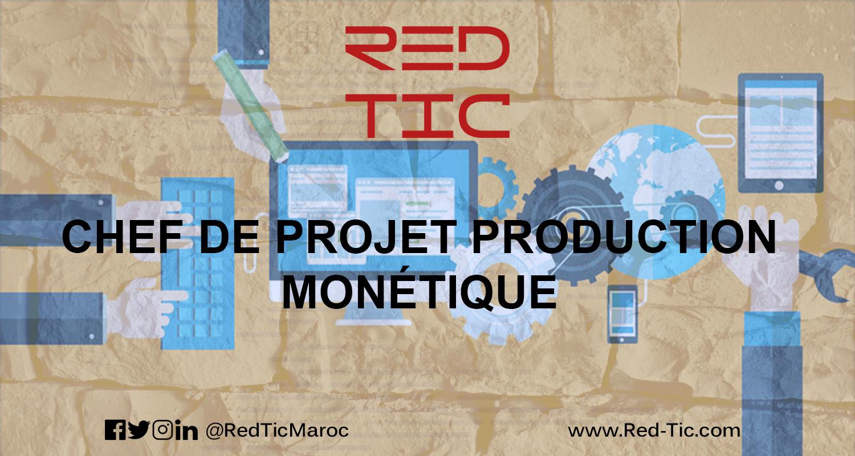 CHEF DE PROJET PRODUCTION MONÉTIQUE