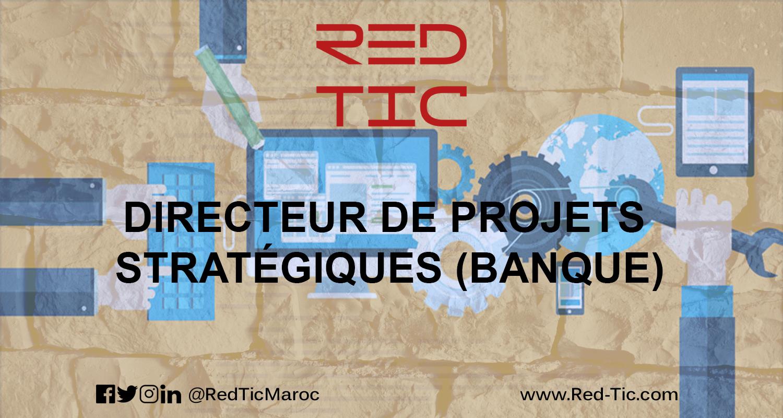 DIRECTEUR DE PROJETS STRATÉGIQUES (BANQUE)