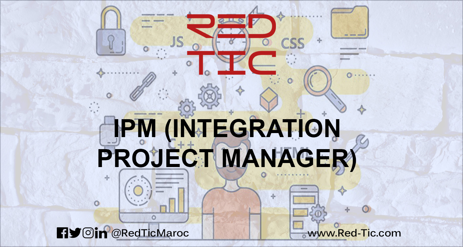 IPM (INTEGRATION PROJECT MANAGER)
