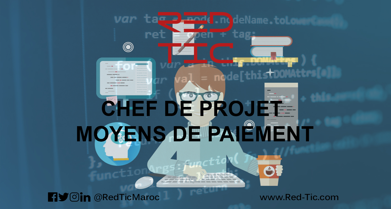 CHEF DE PROJET MOYENS DE PAIEMENT