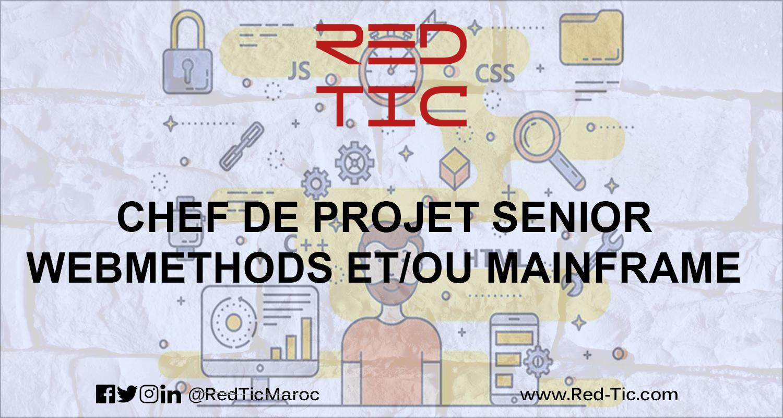 CHEF DE PROJET SENIOR WEBMETHODS ET/OU MAINFRAME