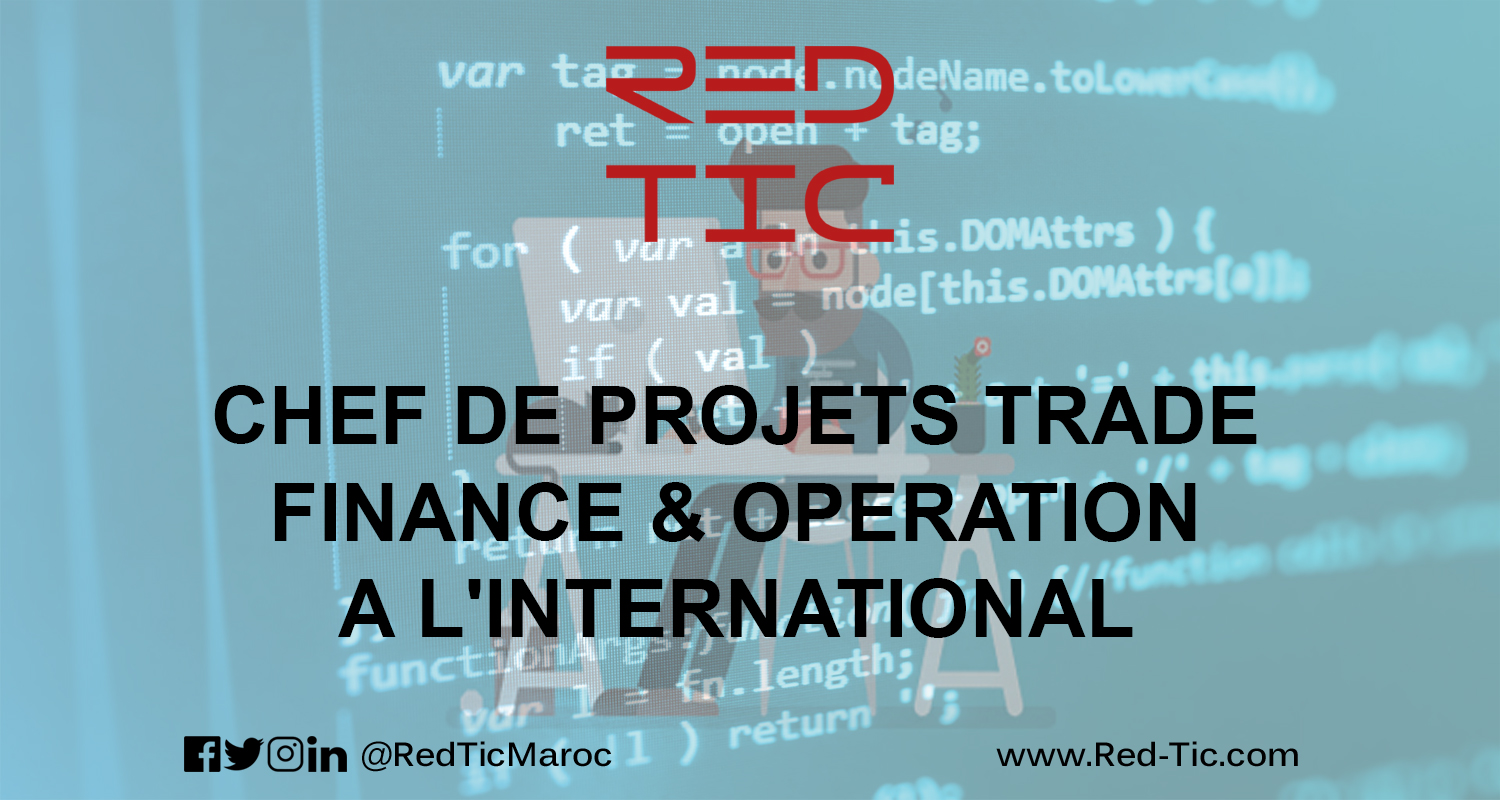 CHEF DE PROJETS TRADE FINANCE & OPERATION A L'INTERNATIONAL