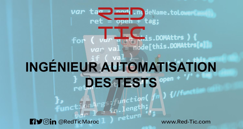 INGÉNIEUR AUTOMATISATION DES TESTS
