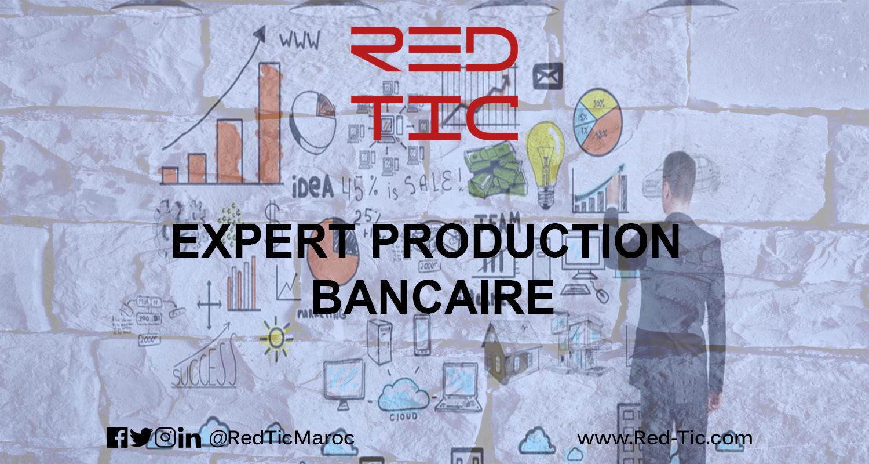 EXPERT PRODUCTION BANCAIRE