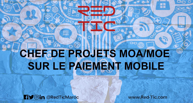 CHEF DE PROJETS MOA/MOE SUR LE PAIEMENT MOBILE