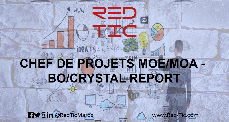 CHEF DE PROJETS MOE/MOA – BO/CRYSTAL REPORT
