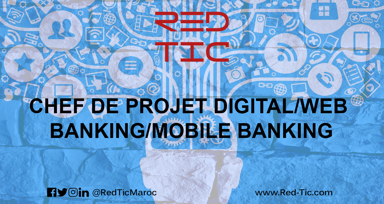 CHEF DE PROJET DIGITAL/WEB BANKING/MOBILE BANKING