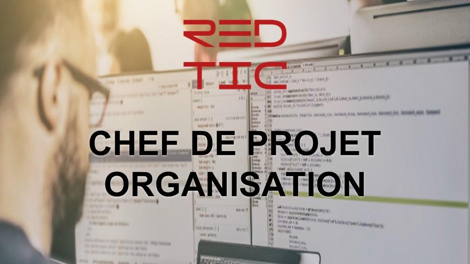 CHEF DE PROJET ORGANISATION