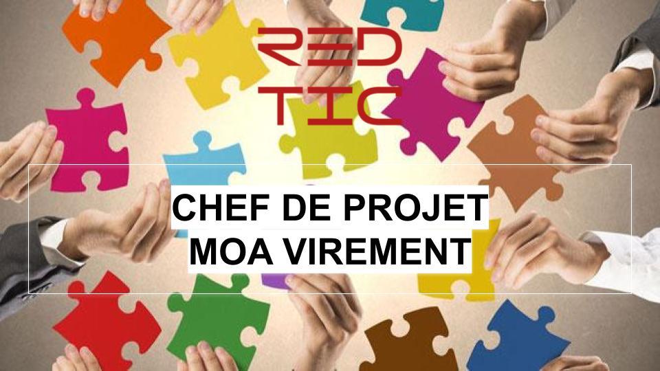 CHEF DE PROJET MOA VIREMENT
