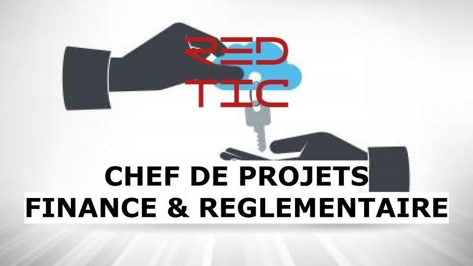 CHEF DE PROJETS FINANCE & REGLEMENTAIRE