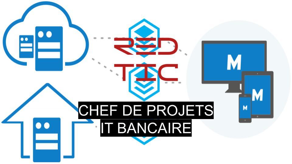 CHEF DE PROJETS IT BANCAIRE