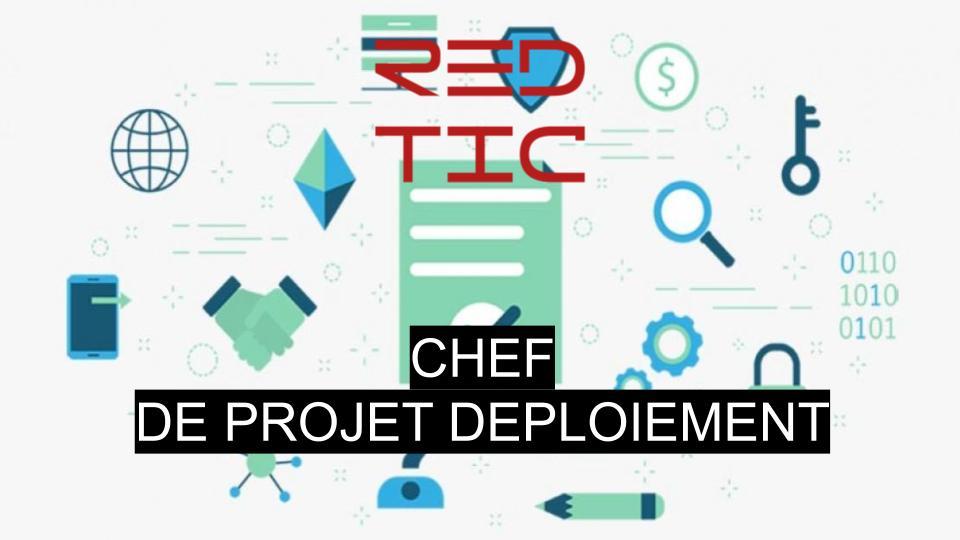 CHEF DE PROJET DEPLOIEMENT
