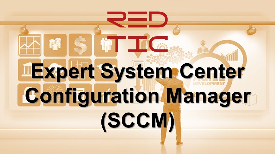EXPERT SYSTEM CENTER CONFIGURATION MANAGER (SCCM)