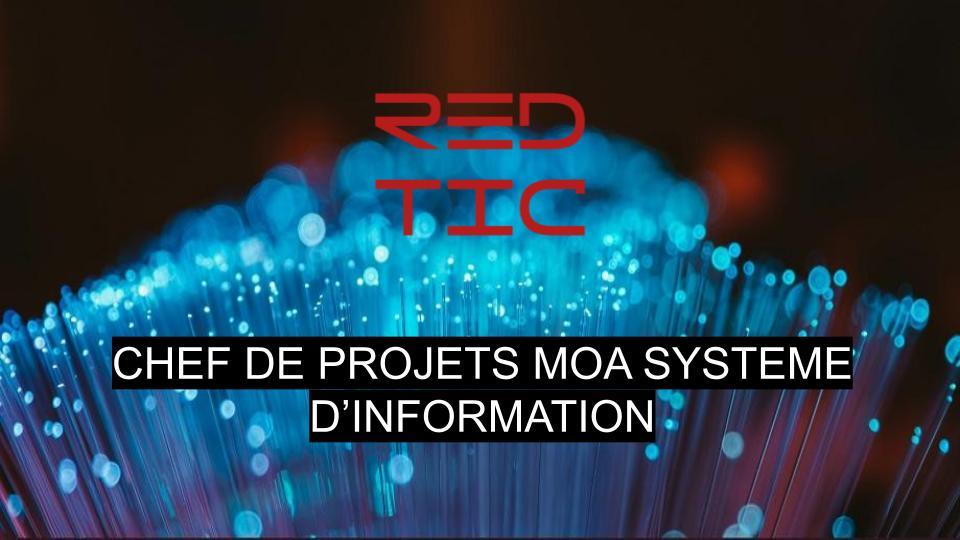CHEF DE PROJETS MOA SYSTEME D'INFORMATION