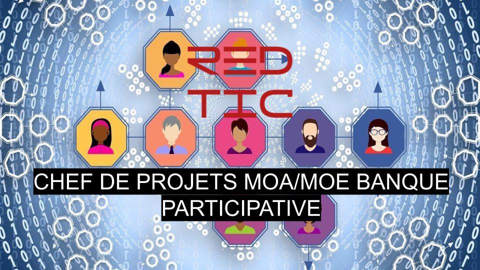 CHEF DE PROJETS MOA/MOE BANQUE PARTICIPATIVE