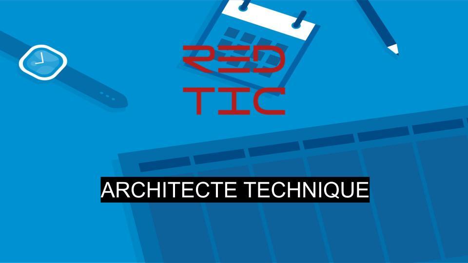ARCHITECTE TECHNIQUE