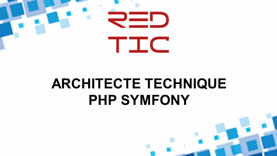 ARCHITECTE TECHNIQUE PHP SYMFONY