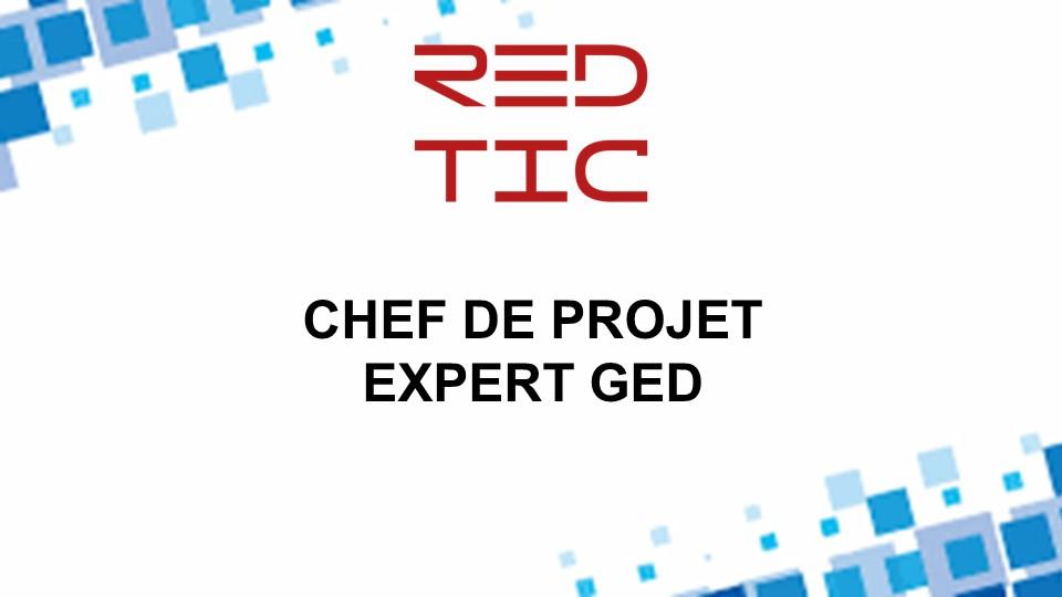 CHEF DE PROJET / EXPERT GED