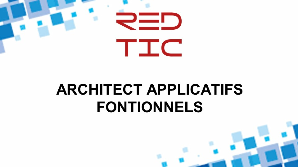 ARCHITECT APPLICATIFS / FONCTIONNELS