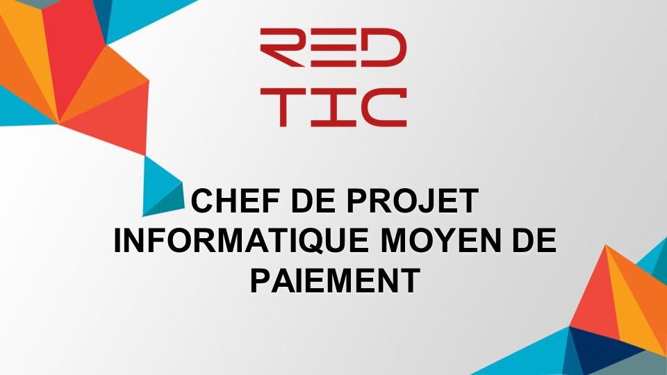 CHEF DE PROJET INFORMATIQUE MOYEN DE PAIEMENT