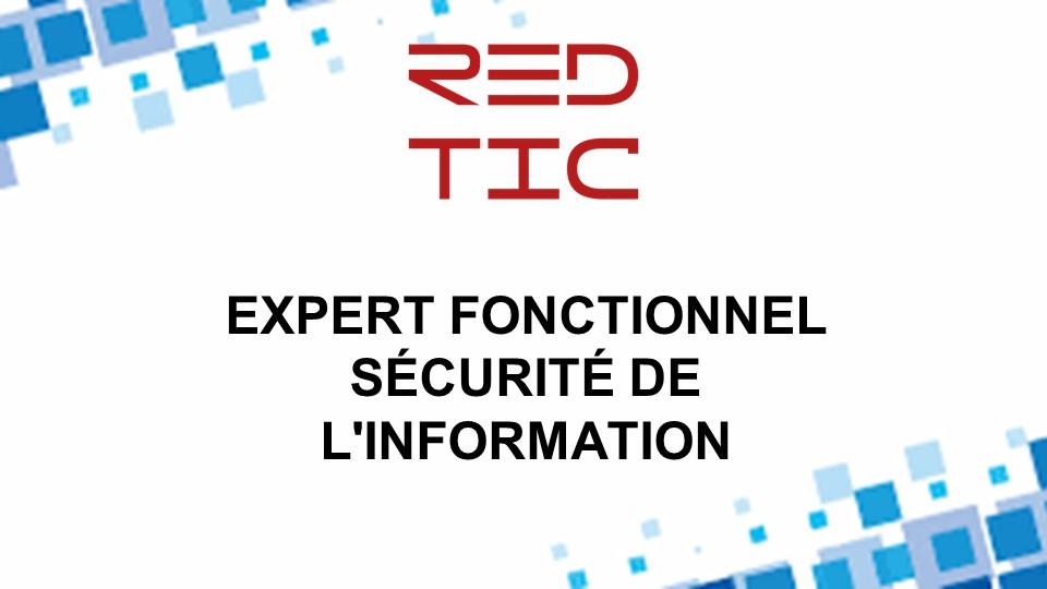 EXPERT FONCTIONNEL SECURITE DE L'INFORMATION
