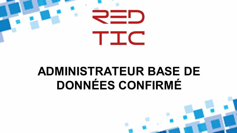 ADMINISTRATEUR BASE DE DONNÉES CONFIRMÉ