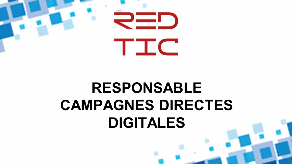 RESPONSABLE CAMPAGNES DIRECTES DIGITALES