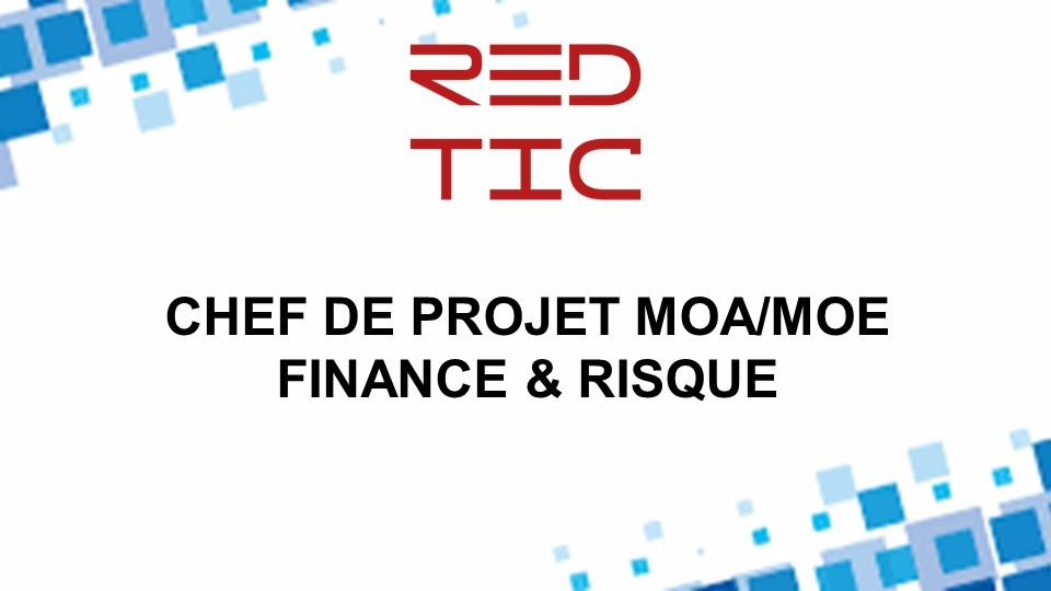 CHEF DE PROJET MOA/MOE FINANCE & RISQUE