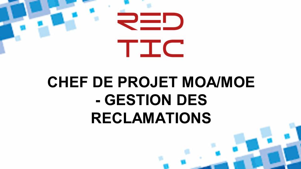 CHEF DE PROJET MOA/MOE – GESTION DES RECLAMATIONS