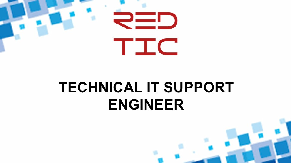 TECHNICAL IT SUPPORT ENGINEER