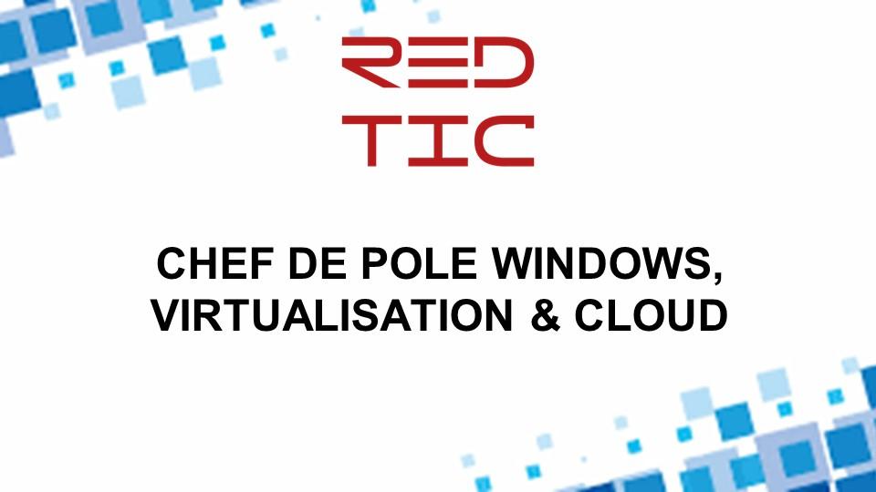 CHEF DE POLE WINDOWS/VIRTUALISATION ET CLOUD