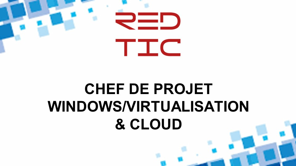 CHEF DE PROJET WINDOWS/VIRTUALISATION ET CLOUD
