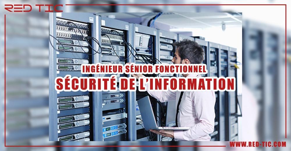 INGÉNIEUR SÉNIOR FONCTIONNEL SÉCURITÉ DE L'INFORMATION