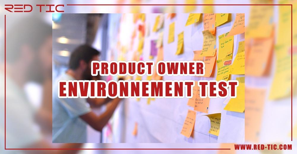 PRODUCT OWNER ENVIRONNEMENT DE TEST