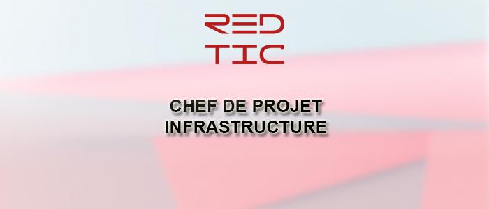 CHEF DE PROJET INFRASTRUCTURE IT