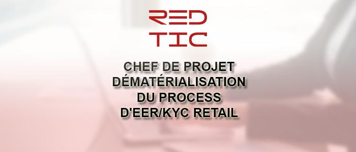 CHEF DE PROJET SENIOR DÉMATÉRIALISATION DU PROCESS D'EER/KYC RETAIL