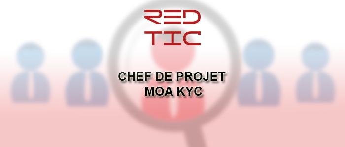 CHEF DE PROJET MOA KYC