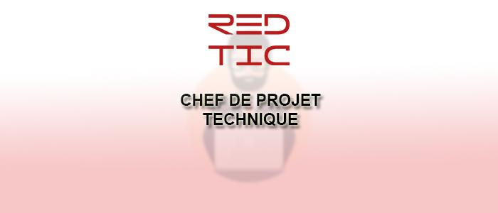 CHEF DE PROJET TECHNIQUE