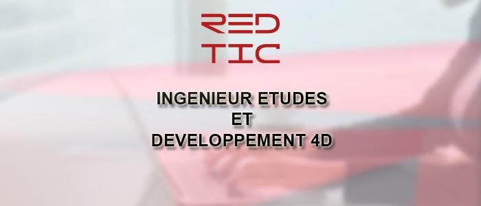 INGENIEUR ETUDES ET DEVELOPPEMENT 4D
