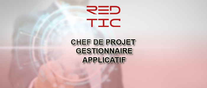 CHEF DE PROJET GESTIONNAIRE APPLICATIF
