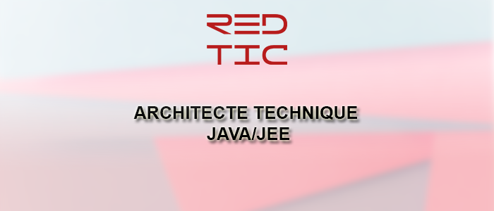 ARCHITECTE TECHNIQUE JAVA/JEE